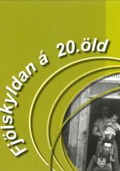Sögugáttin - Fjölskyldan á 20. öld (rafbók)