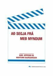 Að segja frá með myndum – Kvikmyndun