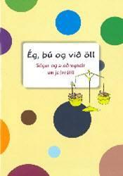 Ég, þú og við öll – Sögur og staðreyndir um jafnrétti