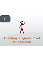 Hreyfimyndagerð í Pivot