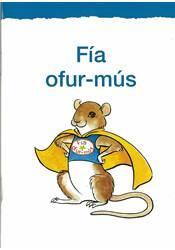 Listin að lesa og skrifa – Fía ofur-mús