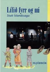 Lífið fyrr og nú - stutt Íslandssaga - Hljóðbók