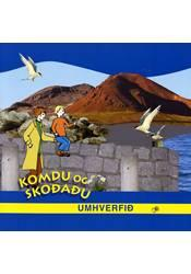 Komdu og skoðaðu umhverfið