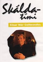 Skáldatími – Einar Már Guðmundsson