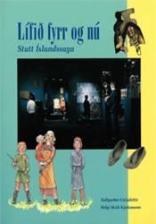 Lífið fyrr og nú – Stutt Íslandssaga
