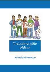 Trúarbrögðin okkar – Kennsluleiðbeiningar