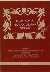 Hlustum á þjóðsögurnar okkar - Hljóðbók