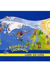 Komdu og skoðaðu land og þjóð
