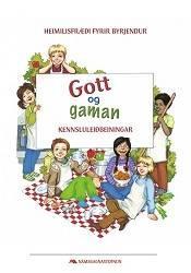 Gott og gaman – Kennsluleiðbeiningar