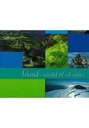 Ísland, veröld til að njóta