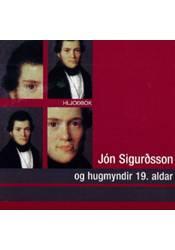 Jón Sigurðsson og hugmyndir 19. aldar – Hljóðbók