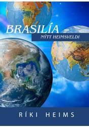 Ríki heims – Brasilía, nýtt heimsveldi