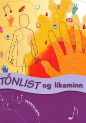 Tónlist og líkaminn – Kennsluleiðbeiningar